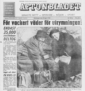 Headline on the front page of The Aftonbladet newspaper in 1961 which translates to, 'The weather is too nice to evacuate!'